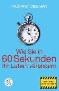 Cover-Bild zu Wie Sie in 60 Sekunden Ihr Leben verändern von Wiseman, Richard