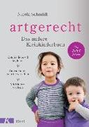 Cover-Bild zu artgerecht - Das andere Kleinkinderbuch von Schmidt, Nicola