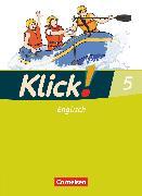 Cover-Bild zu Klick! Englisch, Alle Bundesländer, Band 5: 9. Schuljahr, Schülerbuch von Göbels, Nicola