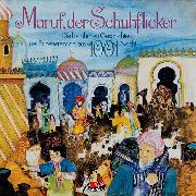 Cover-Bild zu Die berühmten Geschichten der Scheherezade aus 1001 Nacht, Maruf, der Schuhflicker (Audio Download) von Burk, Erika