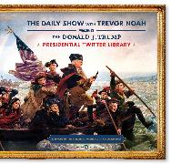 Cover-Bild zu The Donald J. Trump Presidential Twitter Library von The Daily Show With Trevor Noah