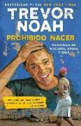 Cover-Bild zu Prohibido Nacer: Memorias de Racismo, Rabia Y Risa. / Born a Crime: Stories from a South African Childhood: Memorias de Racismo, Rabia Y Risa von Noah, Trevor
