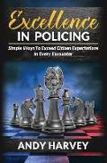 Cover-Bild zu Excellence in Policing: Simple Ways to Exceed Citizen Expectations in Every Encounter von Harvey