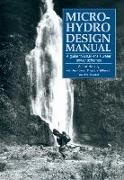 Cover-Bild zu Micro-Hydro Design Manual: A Guide to Small-Scale Water Power Schemes von Harvey, Adam