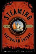 Cover-Bild zu Steaming into a Victorian Future (eBook) von Taddeo, Julie Anne (Hrsg.)
