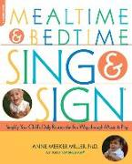 Cover-Bild zu Mealtime and Bedtime Sing & Sign (eBook) von Meeker-Miller, Anne