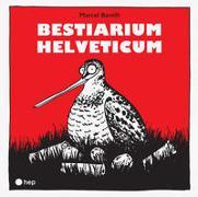 Cover-Bild zu Bestiarium Helveticum von Barelli, Marcel