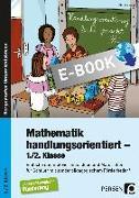 Cover-Bild zu Mathematik handlungsorientiert - 1./2. Klasse (eBook) von Voigt, Claudia