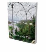 Cover-Bild zu Inventing Nature. Pflanzen in der Kunst von Voigt, Kirsten Claudia (Hrsg.)