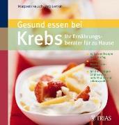 Cover-Bild zu Gesund essen bei Krebs - Ihr Ernährungsberater für zu Hause (eBook) von Lemloh, Anja