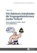 Cover-Bild zu Wie flektieren Schulkinder die Vergangenheitsformen starker Verben? (eBook) von Wonner, Sonja