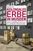 Cover-Bild zu Koloniales Erbe in Museen von Greve, Anna