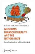 Cover-Bild zu Museums, Transculturality and the Nation State (eBook) von Leeb, Susanne (Hrsg.)