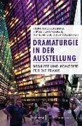 Cover-Bild zu Dramaturgie in der Ausstellung von Lichtensteiger, Sibylle (Hrsg.)
