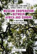 Cover-Bild zu Museum Cooperation between Africa and Europe (eBook) von Laely, Thomas (Hrsg.)