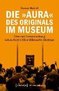 Cover-Bild zu Die »Aura« des Originals im Museum (eBook) von Weindl, Roman
