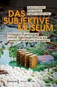 Cover-Bild zu Das subjektive Museum (eBook) von Gesser, Susanne (Hrsg.)