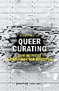 Cover-Bild zu Queer Curating - Zum Moment kuratorischer Störung von Miersch, Beatrice