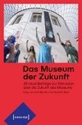Cover-Bild zu Das Museum der Zukunft (eBook) von schnittpunkt (Hrsg.)