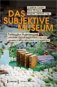 Cover-Bild zu Das subjektive Museum von Gesser, Susanne (Hrsg.)