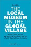 Cover-Bild zu The Local Museum in the Global Village von Müller, Insa