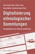 Cover-Bild zu Digitalisierung ethnologischer Sammlungen (eBook) von Hahn, Hans Peter (Hrsg.)