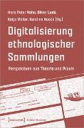 Cover-Bild zu Digitalisierung ethnologischer Sammlungen von Hahn, Hans Peter (Hrsg.)