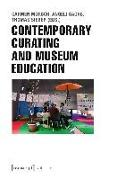 Cover-Bild zu Contemporary Curating and Museum Education von Mörsch, Carmen (Hrsg.)
