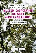 Cover-Bild zu Museum Cooperation between Africa and Europe von Laely, Thomas (Hrsg.)