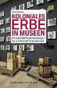 Cover-Bild zu Koloniales Erbe in Museen (eBook) von Greve, Anna