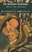 Cover-Bild zu The Migrant Maternal: Birthing New Lives Abroad von Kuroczycka, Schultes Anna