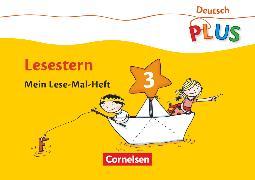 Cover-Bild zu Deutsch plus - Grundschule, Lese-Mal-Hefte, Lesestern, Arbeitsheft 3 von Rendtorff-Rossnagel, Annemarie