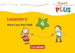 Cover-Bild zu Deutsch plus - Grundschule, Lese-Mal-Hefte, Lesestern, Arbeitsheft 4 von Rendtorff-Rossnagel, Annemarie