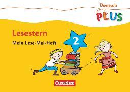 Cover-Bild zu Deutsch plus - Grundschule, Lese-Mal-Hefte, Lesestern, Arbeitsheft 2 von Rendtorff-Roßnagel, Annemarie