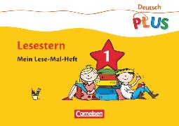 Cover-Bild zu Deutsch plus - Grundschule, Lese-Mal-Hefte, Lesestern, Arbeitsheft 1 von Rendtorff-Roßnagel, Annemarie