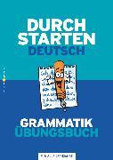 Cover-Bild zu Durchstarten, Deutsch - Bisherige Ausgabe, Alle Lernjahre, Grammatik - Dein Übungsbuch, Übungsbuch mit Lösungen von Ebner, Helga