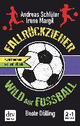 Cover-Bild zu Fallrückzieher / Wild auf Fußball, Doppelband (eBook) von Margil, Irene
