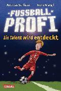 Cover-Bild zu Fußballprofi 1: Fußballprofi - Ein Talent wird entdeckt (eBook) von Margil, Irene