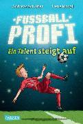 Cover-Bild zu Fußballprofi 2: Fußballprofi - Ein Talent steigt auf (eBook) von Margil, Irene