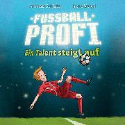 Cover-Bild zu Fußballprofi - Ein Talent steigt auf (Audio Download) von Margil, Irene