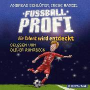 Cover-Bild zu Fußballprofi. Ein Talent wird entdeckt (Audio Download) von Margil, Irene