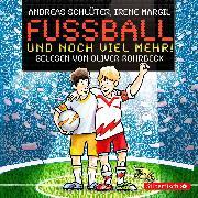 Cover-Bild zu Fußball und noch viel mehr! (Audio Download) von Margil, Irene