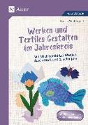 Cover-Bild zu Werken und Textiles Gestalten im Jahreskreis von Wintergerst, Brigitte