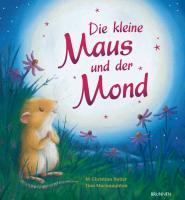 Cover-Bild zu Die kleine Maus und der Mond von Butler, M Christina