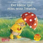 Cover-Bild zu Carlsen Verkaufspaket Maxi-Pixi Nr. 138. Der kleine Igel rettet seine Freunde von Butler, M Christina