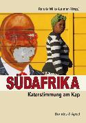 Cover-Bild zu Südafrika: Katerstimmung am Kap (eBook) von Steinberg, Jonny (Beitr.)