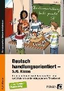 Cover-Bild zu Deutsch handlungsorientiert - 5./6. Klasse von Knipp, Martina