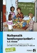 Cover-Bild zu Mathematik handlungsorientiert - 1./2. Klasse von Voigt, Claudia