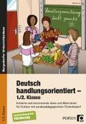 Cover-Bild zu Deutsch handlungsorientiert - 1./2. Klasse von Knipp, Martina