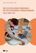 Cover-Bild zu Spielen und Lernen verbinden - mit spielbasierten Lernumgebungen von Kübler, Markus